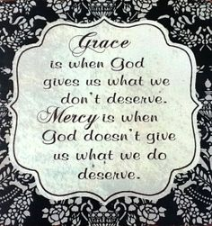 grace & mercy. God you have given me both. #amen