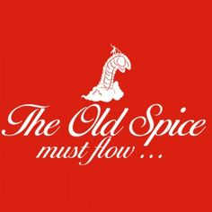 Old Spice Must Flow - Shirt Happens! by Signal Fire Studios