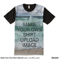 Make Your Own Shirt Upload 1 or 2 Photos Images #personalizealloverprinttshirts #personalizedteeoceanwaves #makeyourowntshirteasily #uploadphotototshirt #beachoceanwavestshirts Love Shirt, S Shirt, Shirt Print Design, Shirt Designs, Make Your Own Tshirt, Stylish Shirts, Fall Shirts, Cute Tshirts, Printed Tees