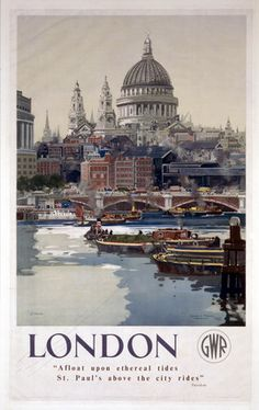 'London', GWR poster, 1923-1947. Great Western Railway poster showing St Paul's Cathedral and the River Thames. Artwork by Frank Mason.