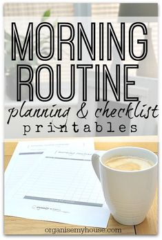 morning routine planning printables - get your morning started well and get out of the door on time every day with these helpful printables