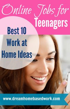 Online Jobs For Teens Best 10 Work At Home Ideas Dream Home Based Work