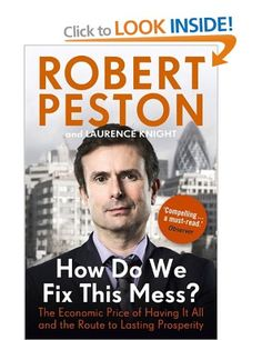 How Do We Fix This Mess?: The Economic Price of Having it All, and the Route to Lasting Prosperity: Amazon.co.uk: Robert Peston: Books