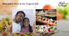 Nitin Jain absolutely adores the 'Cheesy Chilli Hot Dog' prepared by his #mom which blends the best of home-made cheese and her love. What's your favourite? Upload a photo of the dish made by her and a #selfie with her to win a grand 2 Night 3 Day vacation with her. Participate now at www.momsmagic.co