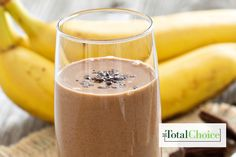 Total Choice Chocolate Peanut Butter Banana Smoothie: Have your taste buds believing you're eating dessert with this sweet breakfast smoothie.  Enjoy this on the Total Choice...