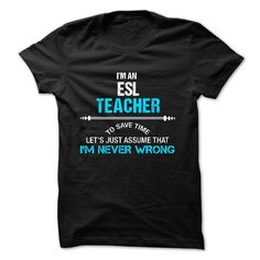 I'm An Esl Teacher To Save Time T Shirt
