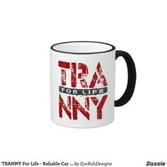 TRANNY For Life - Reliable Car Transmissions, Red Ringer Coffee Mug for Automotive Enthusiasts, for Skilled Auto Mechanics and Technicians, for Transgender and Transsexual Rights Advocates and for Proud Social Justice Warriors of Gender Equality Movement - #automotive #lgbt #transmission #tranny #mechanic #ladyboy #carengine #shemale #autorepair #tgirls #carmechanic #transsexual #carrepair #transgender #genderidentity
