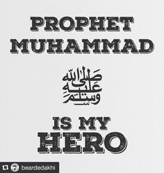Repost @beardedakhi Prophet Muhammad (ﷺ) is my Hero! Share|Tag|Repost! My Post…