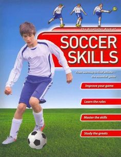 Kingfisher Book of Soccer Skills: From Warmup to Final Whistle - the Essential Guide
