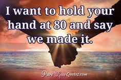 I want to hold your hand at 80 and say we made it. Pure Love Quotes, Romantic Love Quotes, Cute Quotes, Godly Relationship, Relationship Pictures, Relationships, Aging Quotes, Lion Pictures, Love Others