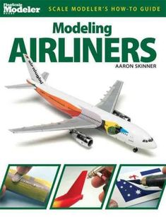 Kalmbach Publishing Modeling Airliners (Scale Modeler's How-to Guide) Car Guide, Car Museum, Model Cars Kits, Aftermarket Parts, Diecast Model Cars, Model Airplanes, Plastic Models, Scale Models, Books Online