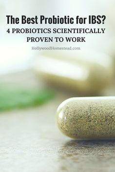 The Best Probiotic for IBS? 4 Probiotics Scientifically Proven to Work - Hollywood Homestead