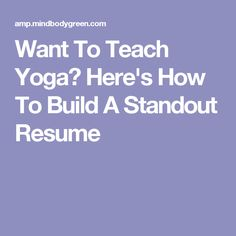 want to teach yoga heres how to build a standout resume