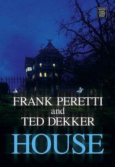 House-Ted Dekker/Frank Peretti