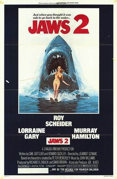 Jaws 2 - And I know what a shark looks like, because I've seen one up close. And you'd better do something about this one, because I don't intend to go through that hell again!