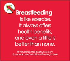 Telling mothers the truth about breastfeeding is so important to help them meet their personal goals. Breastfeeding, in any amount, is beneficial. We wouldn't tell a woman unless she can train for marathons, to not bother jogging around the block if that is all she can wants to do or has time for. Why should breastfeeding be any different?