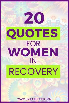 Quotes for women in recovery, inspirational quotes for women in addiction recovery