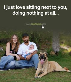 I just love sitting next to you doing nothing at all. #spartadog #dogs #quotes