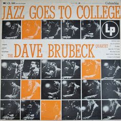 Jazz Goes to College documents the North American college tour of the Dave Brubeck Quartet. It was Dave Brubeck's first album for Columbia Records. He was joined by alto saxophonist Paul Desmond, double bassist Bob Bates, and drummer Joe Dodge Lp Cover, Vinyl Cover, Lp Vinyl, Vinyl Records, Cover Art, Vinyl Music, Vinyl Art, Dave Brubeck, Classic Jazz