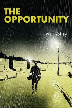 The Opportunity by Will Volley. Published by Myriad in 2015 http://www.myriadeditions.com/books/the-opportunity/