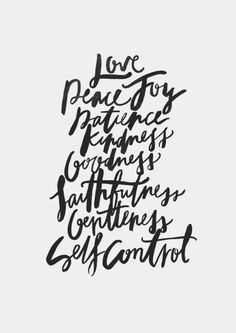 "the-worship-project: "" The Fruits of The Spirit - original typography print from The Worship Project ""But the fruit of the Spirit is love, joy, peace, forbearance, kindness, goodness, faithfulness, gentleness and self-control. Against such things..."