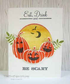 Wild West Paper Arts Eat, Drink and Be Scary Join the party with Holiday Invitation #135074 and the Fall Fest Bundle #137628 from Stampin' Up!