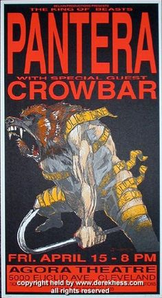 Pantera w/ Crowbar poster (Hess 94-09) (click image for more detail) Artist: Derek Hess Venue: Agora Location: Cleveland, OH Concert Date: 4/15/1994 Edition: signed and numbered out of 200 Size: 15 1/