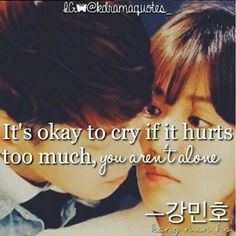 It's okay to cry if it hurts too much, you aren't alone - Kang Min Ho  Source : @kdramaquotes_  #it #is #okay #to #cry #if #too #much #you #are #not #alone #kdramaquotes #dramaquotes #drama #quotes #instaquotes #koreandrama #dramakorea #korea #instagram #koreabasecamp #kang #minho