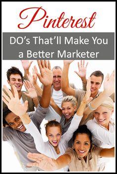 Pinterest Do's that will make you a better marketer. #socialmedia #pinterest #marketing