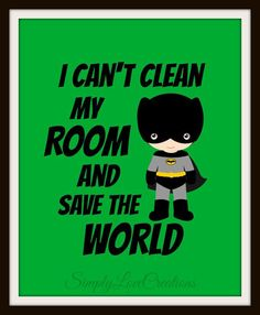https://www.etsy.com/listing/175420072/superhero-print-i-cant-clean-my-room-and Another Day of Not Ruling the World