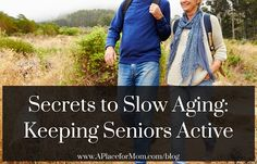 Keeping seniors active can slow aging. Learn what secrets assisted living communities also recommend to help residents stay young.