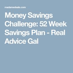 Money Savings Challenge: 52 Week Savings Plan - Real Advice Gal