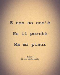 diario_di_un_mentecatto | Ritina80 Italian Words, Italian Quotes, Crushes Tumblr, Daily Wisdom, Lyric Quotes, Mood Quotes, Cute Love, Sentences, Decir No