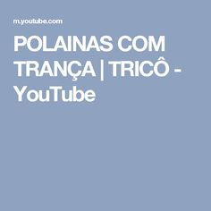 POLAINAS COM TRANÇA | TRICÔ - YouTube