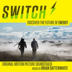 SWITCH – Original Motion Picture Soundtrack, featuring original music by Brian Satterwhite
