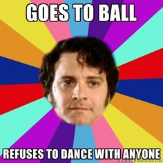 A Mr Darcy meme on The Other Austen. Some guys need to let loose and bust a move...!