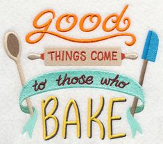 Good Things Come to Those Who Bake design (J8623) from www.Emblibrary.com