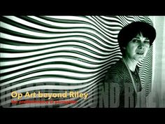Op Art beyond Riley - the predominance of perception - YouTube