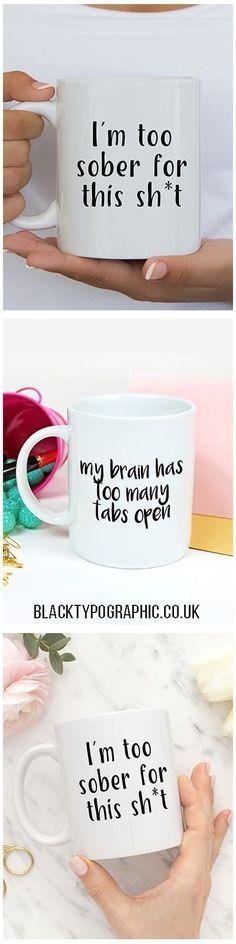 Sarcastic and funny coffee mugs from Black Typographic  .  Funny mugs with sayings, funny coffee mugs, i'm too sober mug, mugs for her #coffeemugs #funnymugs #mugsforher #mugswithquotes #teamugfunny