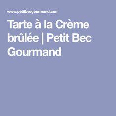 Tarte à la Crème brûlée | Petit Bec Gourmand