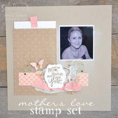 Scrapbook layout using Stampin' Up!'s Mother's Love Stamp Set! - Krista Frattin