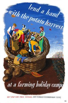 Lend a Hand potato harvest farming holiday camp poster artwork eileen evans national archives ministry of information Vintage Advertisements, Vintage Ads, Vintage Posters, Vintage Images, Funny Vintage, Advertising Ads, Vintage Stuff, Ww2 Propaganda Posters, Camping Uk