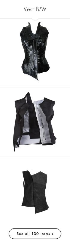 """""""Vest B/W"""" by linea-prima ❤ liked on Polyvore featuring outerwear, vests, tops, vest, jackets, snakeskin vest, vest waistcoat, todd lynn, sleeveless waistcoat and open front vest"""