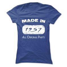Made in 1957 All Original Parts T-Shirts, Hoodies. Check Price Now ==► https://www.sunfrog.com/LifeStyle/Made-in-1957-All-Original-Parts-6w23.html?id=41382