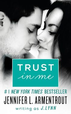 Trust in Me by J. Lynn / Jennifer L. Armentrout | Wait for You #1.5 / Novella | Publisher: William Morrow Impulse | Release Date: October 22, 2013 | www.jenniferarmentrout.com/j-lynn | Contemporary Romance / New Adult