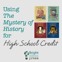 Using The Mystery of History for High School Credit