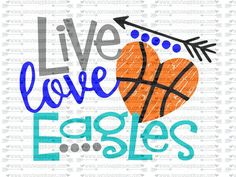 SVG, DXF, EPS Cut file, Live Love Eagles basketball svg, team spirit svg, basketball cut file socuteappliques, scrapbook file, SvG Sayings by SoCuteAppliques on Etsy https://www.etsy.com/listing/457353982/svg-dxf-eps-cut-file-live-love-eagles