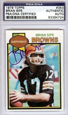 Brian Sipe Autographed/Hand Signed 1979 Topps Card PSA/DNA #83364724 by Hall of Fame Memorabilia. $66.95. This is a 1979 Topps Card that has been hand signed by Brian Sipe. It has been authenticated by PSA/DNA and comes encapsulated in their tamper-proof holder.