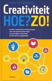 Creativiteit Hoe? Zo! van Igor Byttebier, mooi basisboek voor iedere creatieve denker.