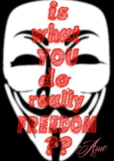 Is What we do freedom ?!